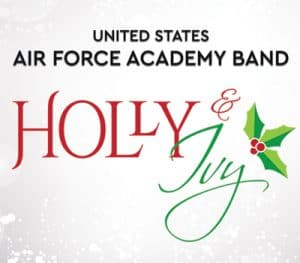 USAF Academy Band Holiday Concert: Holly and Ivy @ Union Colony Civic Center